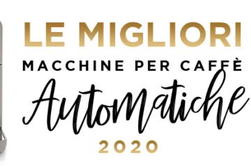 Le migliori macchine da caffè automatiche del 2020